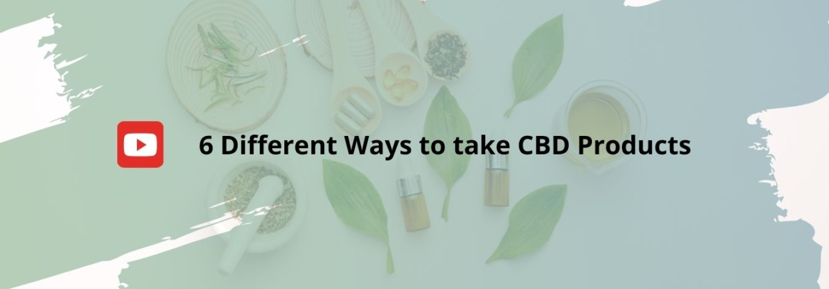 6 Different Ways to take CBD Products
